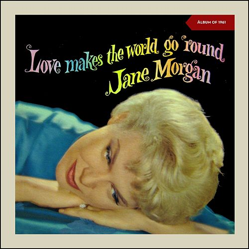 Love Make the World Go Round (Album of 1961) by Jane Morgan