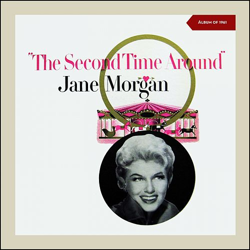Second Time Around (Album of 1961) by Jane Morgan