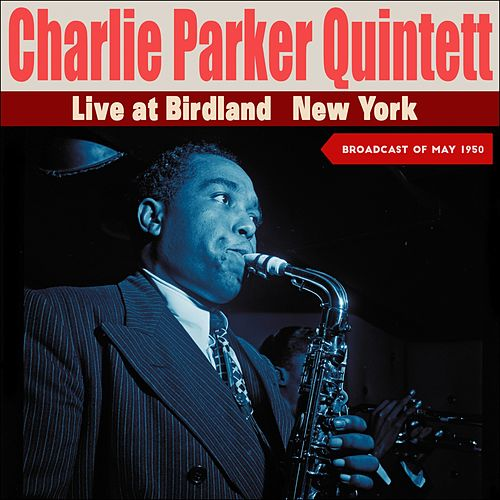 Live at Birdland, New York, May 1950 (Broadcast of May 1950) de Charlie Parker