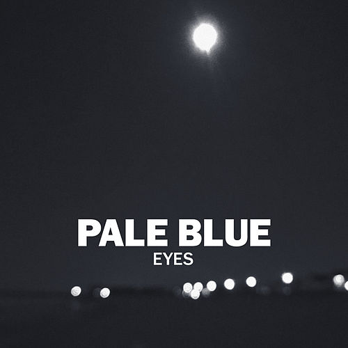 Eyes by Pale Blue