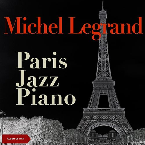 Paris jazz piano (Album of 1960) de Michel Legrand