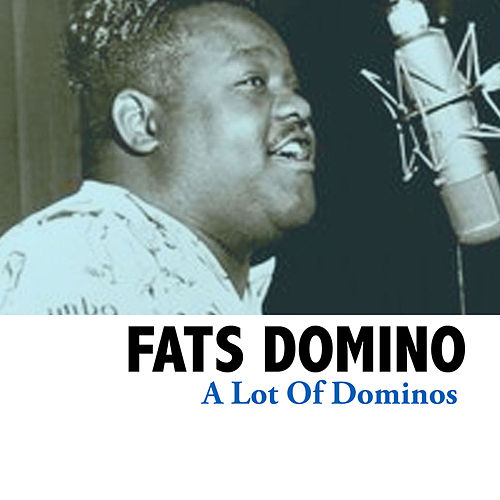 A Lot Of Dominos de Fats Domino