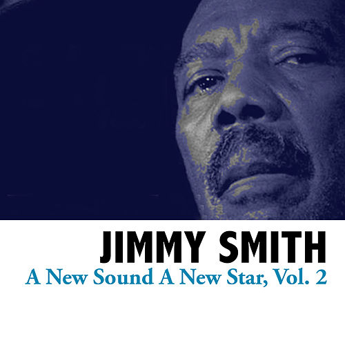 A New Sound A New Star, Vol. 2 by Jimmy Smith