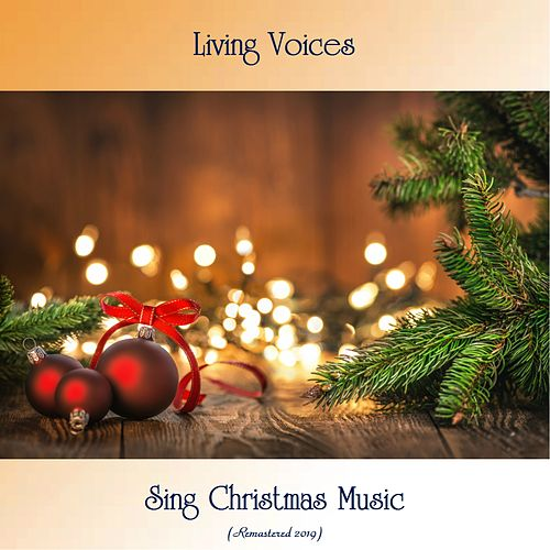 Living Voices Sing Christmas Music (Remastered 2019) von The Living Voices