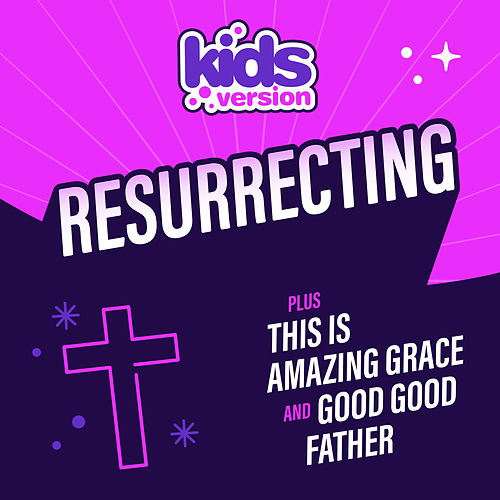 Resurrecting by Kids Version