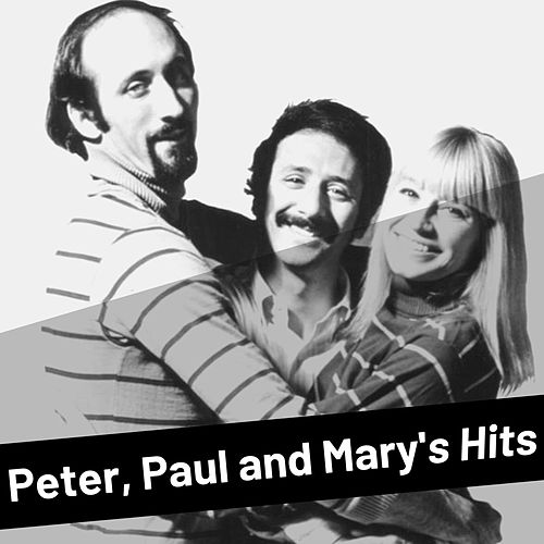 Peter, Paul and Mary's Hits de Peter, Paul and Mary