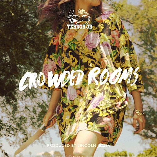 Crowded Rooms von Terror Jr