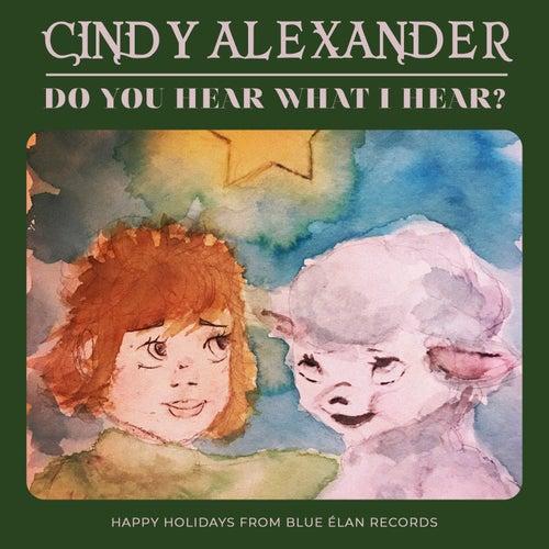 Do You Hear What I Hear? von Cindy Alexander