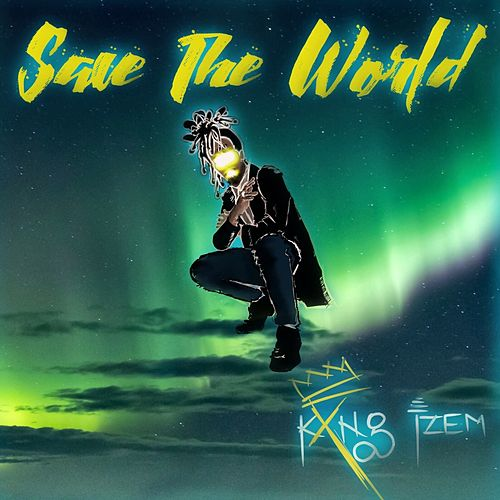 Save the World by Kxng Izem