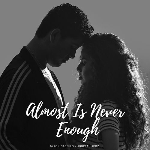 Almost Is Never Enough (Version Acústica) by Byron Castillo