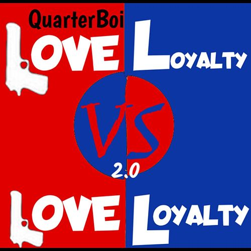 Love VS Loyalty 2.0 by Yungins Wit a Dream