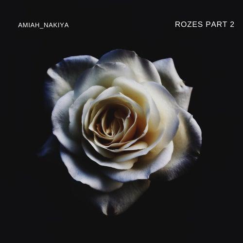 Rozes Part 2 de Amiah Nakiya