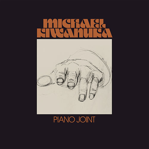 Piano Joint (This Kind Of Love) by Michael Kiwanuka