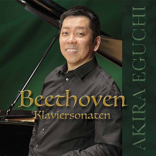Beethoven: Piano Works by Akira Eguchi