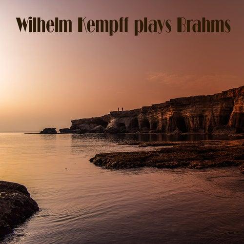 Wilhelm Kempff Plays Brahms by Wilhelm Kempff