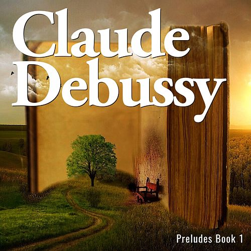 Préludes, book 1 by Claude Debussy