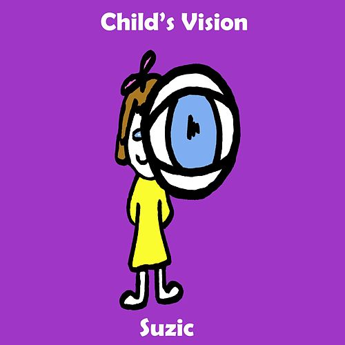 Child's Vision by Suzic