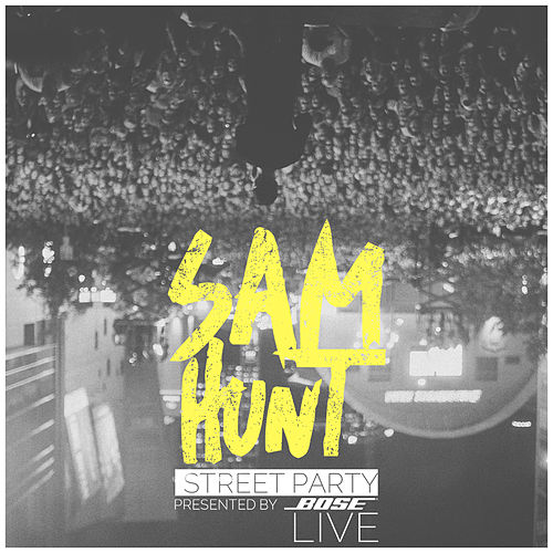 Street Party Live von Sam Hunt
