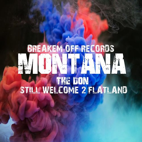 Still Welcome 2 Flatland by Montana the DON