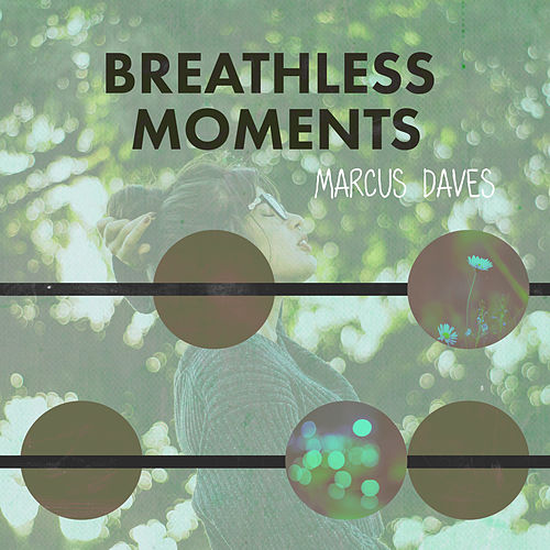 Breathless Moments by Marcus Daves