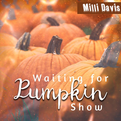Waiting for Pumpkin Show von Milli Davis