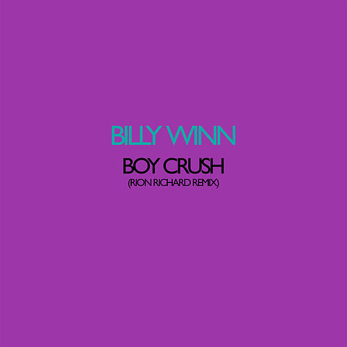Boy Crush (Rion Richard Remix) by Billy Winn