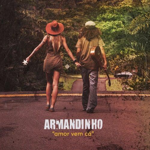 Amor Vem Cá de Armandinho