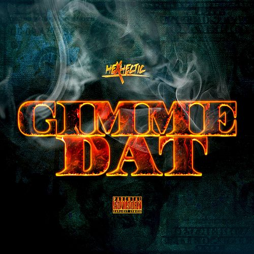 Gimme Dat by Hex Hectic