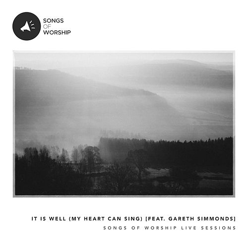 It Is Well (My Heart Can Sing) [feat. Gareth Simmonds] (Live) by Songs of Worship