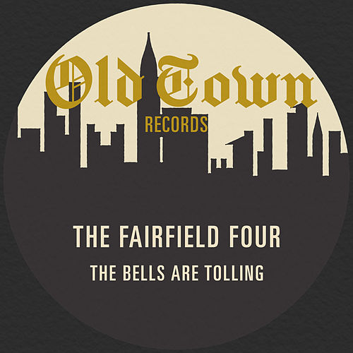 The Bells Are Tolling von The Fairfield Four