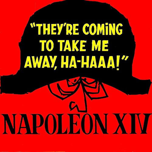 They're Coming to Take Me Away, Ha-Haaa! by Napoleon XIV