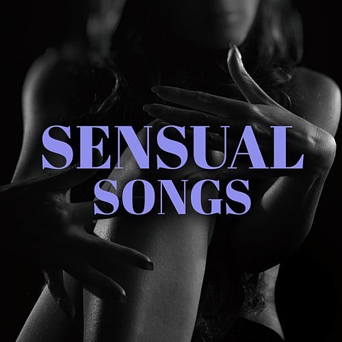 Sensual Songs de Various Artists