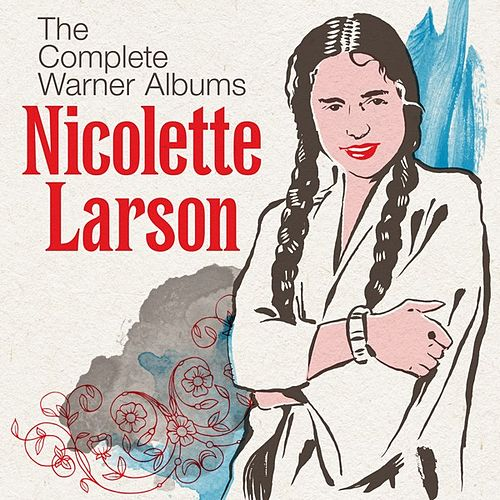 The Complete Warner Albums by Nicolette Larson