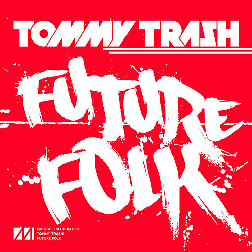 Future Folk von Tommy Trash