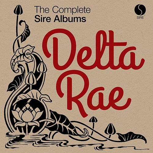 The Complete Sire Albums by Delta Rae
