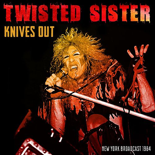 Knives Out von Twisted Sister