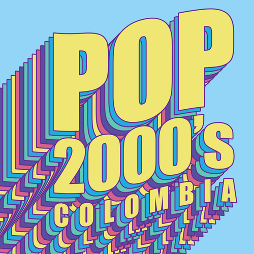 Pop 2000's Colombia by Various Artists
