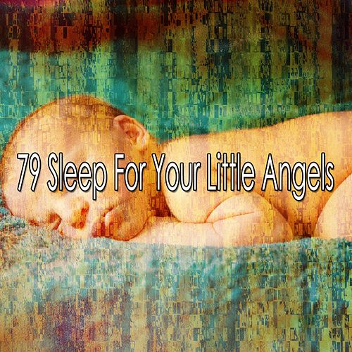 79 Sleep for Your Little Angels by Trouble Sleeping Music Universe
