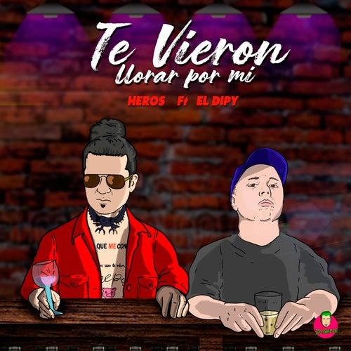 Te Vieron Llorar por Mi by Heros