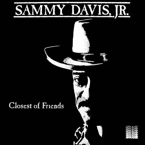 Closest of Friends by Sammy Davis, Jr.