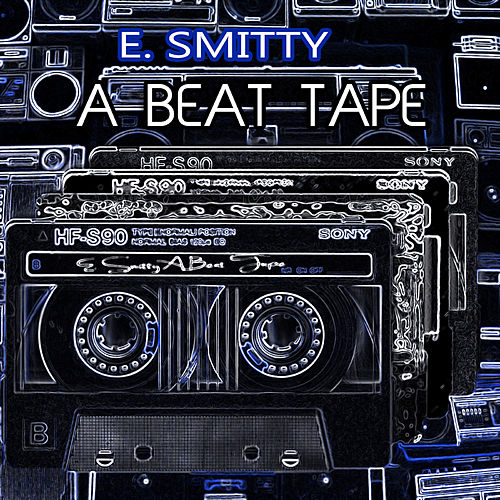 A Beat Tape von E. Smitty