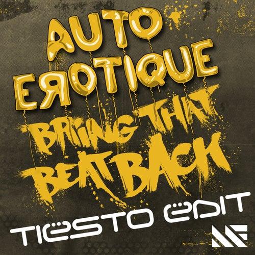 Bring That Beat Back (Tiësto Edit) de Autoerotique