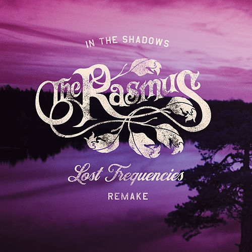 In The Shadows (Lost Frequencies Remake) by The Rasmus