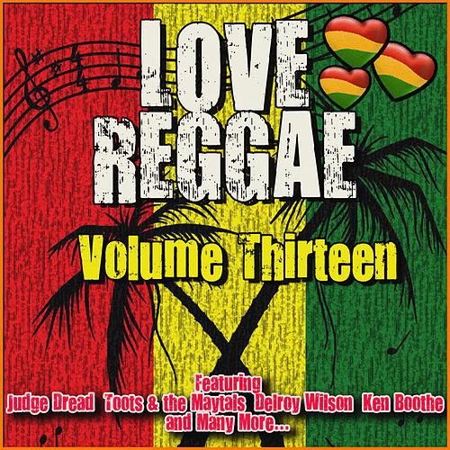 Love Reggae: Volume Thirteen von Various Artists