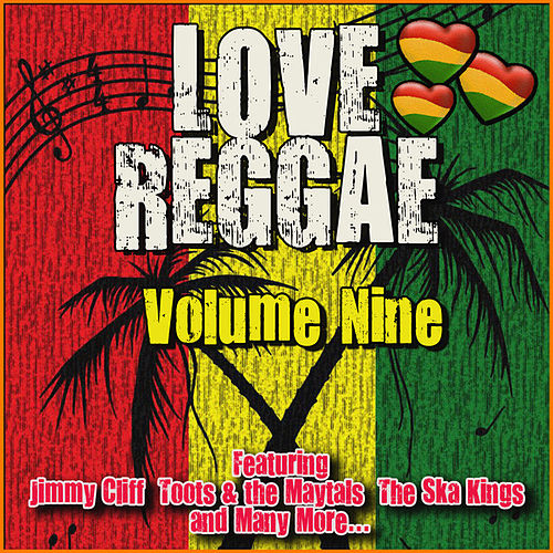 Love Reggae: Volume Nine by Various Artists