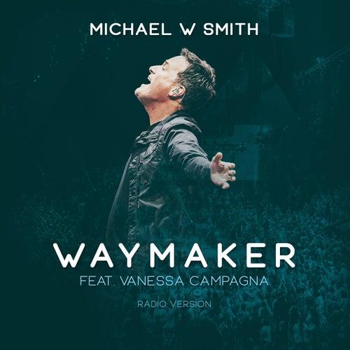 Waymaker (Radio Version) by Michael W. Smith