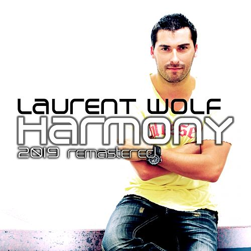 Harmony (2019 Remastered) de Laurent Wolf