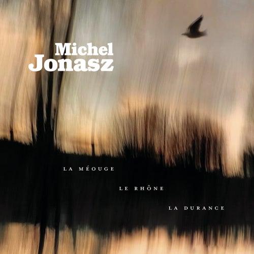 La Méouge, le Rhône, la Durance de Michel Jonasz