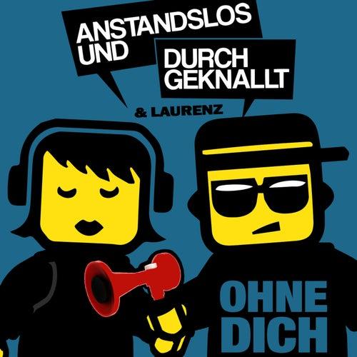 Ohne Dich (Remixes) von Anstandslos & Durchgeknallt