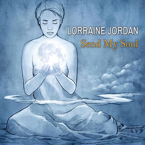 Send My Soul by Lorraine Jordan